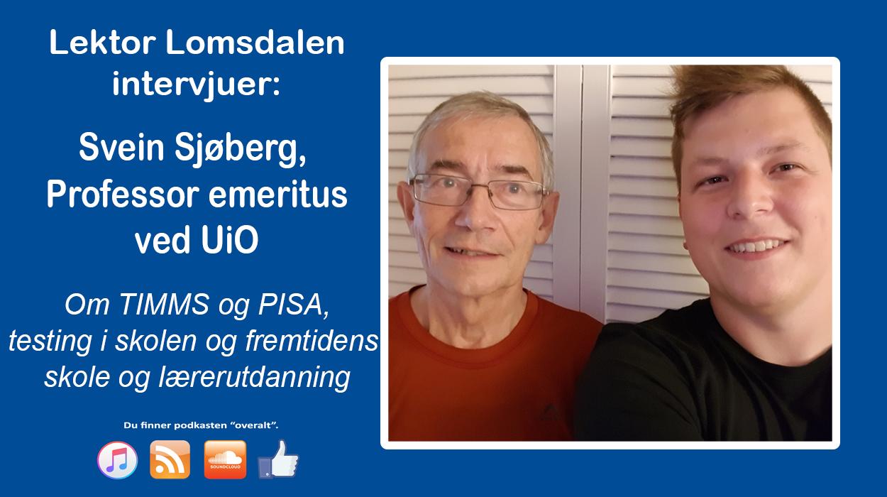 LL-43: Svein Sjøberg om PISA, testing i og av skolen, og lærerutdanning