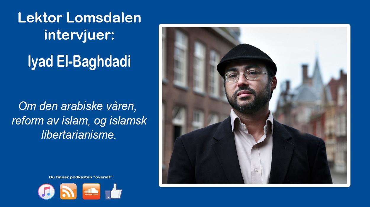 LL-62: Iyad El-Baghdadi, reform i islam, frihet og radikalisering