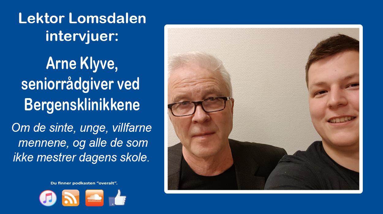 LL-72: Arne Klyve, de sinte unge mennene, og skolen for de som faller utenfor