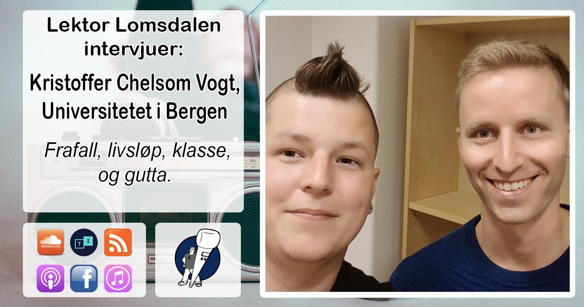 LL-101: Kristoffer Chelsom Vogt om frafall og livsløp