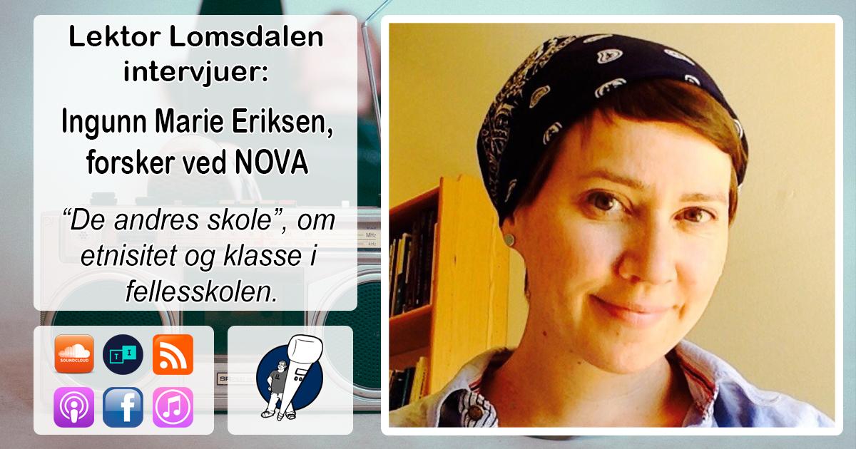LL-105: Ingunn Marie Eriksen og de andres skole