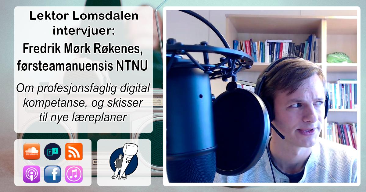 LL-117: Fredrik Mørk Røkenes om profesjonsfaglig digital kompetanse