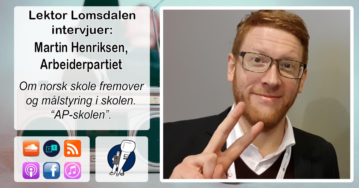 LL-128: Martin Henriksen om norsk skole fremover