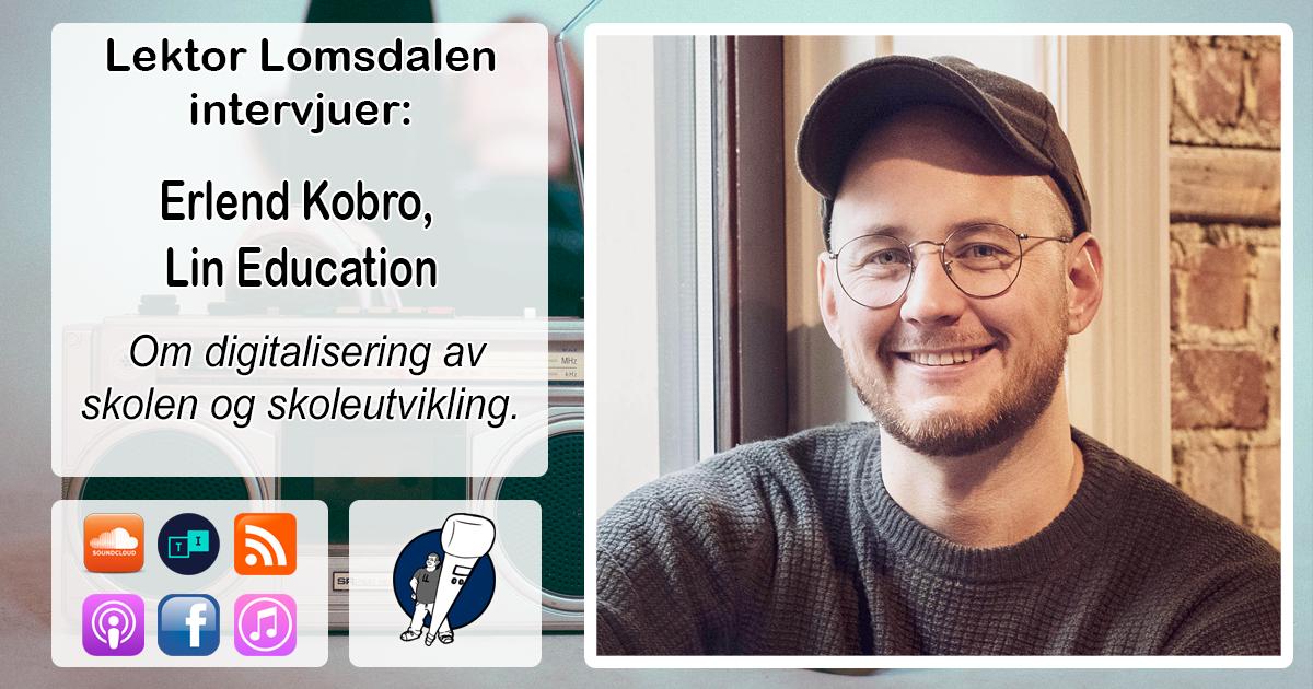 LL-138: Erlend Kobro om digitalisering og skoleutvikling