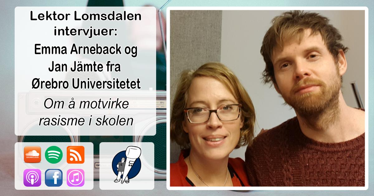 LL-146: Emma Arneback og Jan Jämte om å motvirke rasisme i skolen