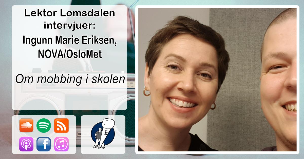 LL-147: Ingunn Marie Eriksen om mobbing