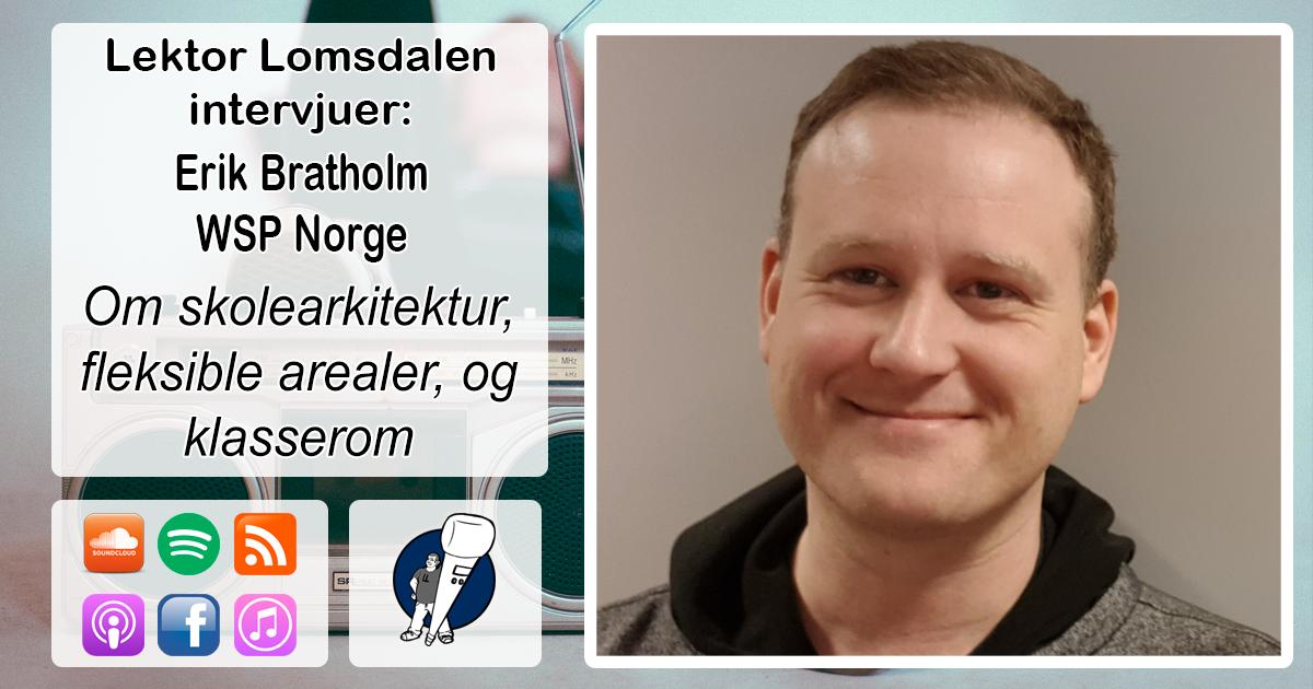 LL-148: Erik Bratholm om skolearkitektur og klasserom