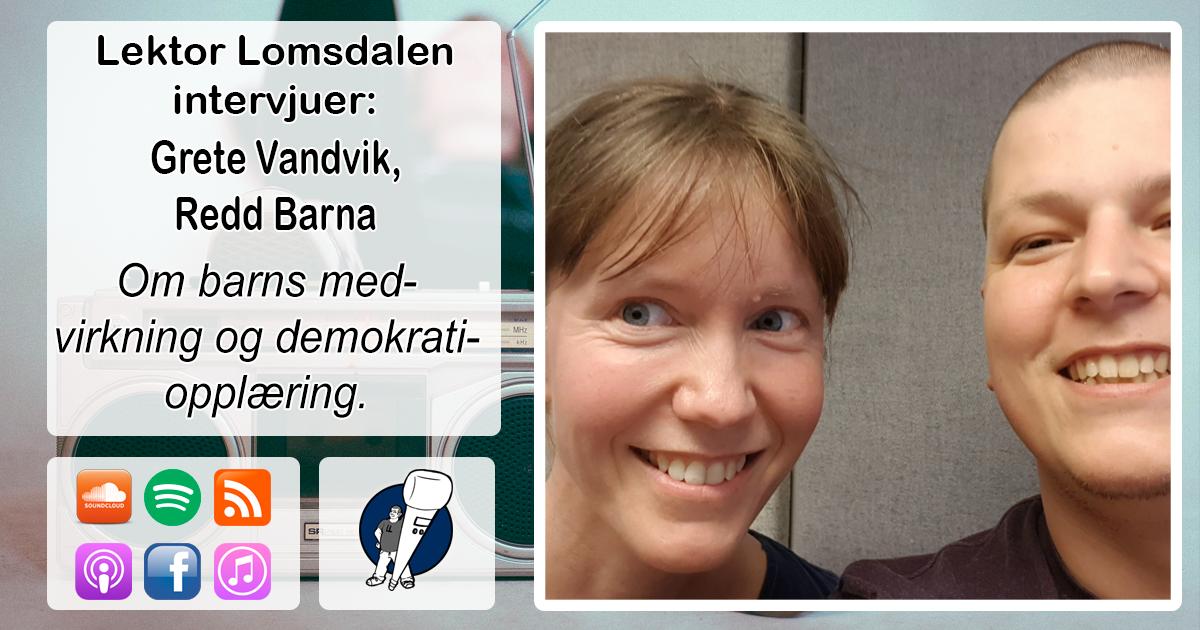 LL-152: Grete Vandvik om barns medvirkning