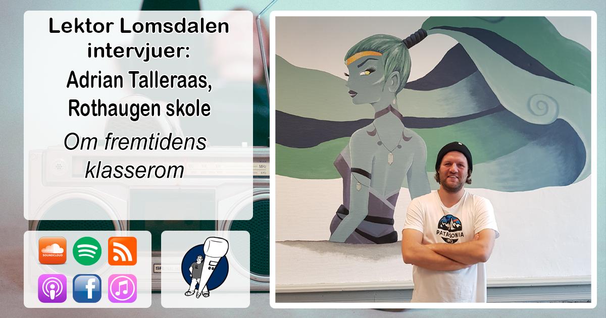 LL-162: Adrian Talleraas om fremtidens klasserom