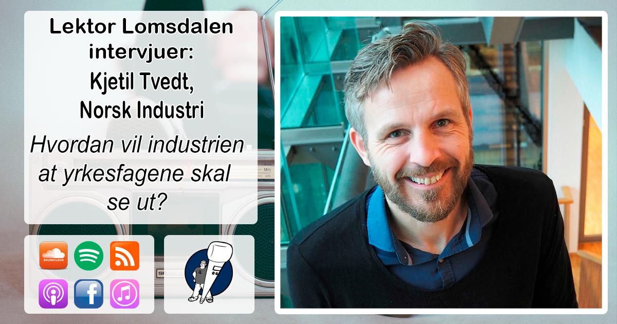 LL-167: Kjetil Tvedt om yrkesfagene