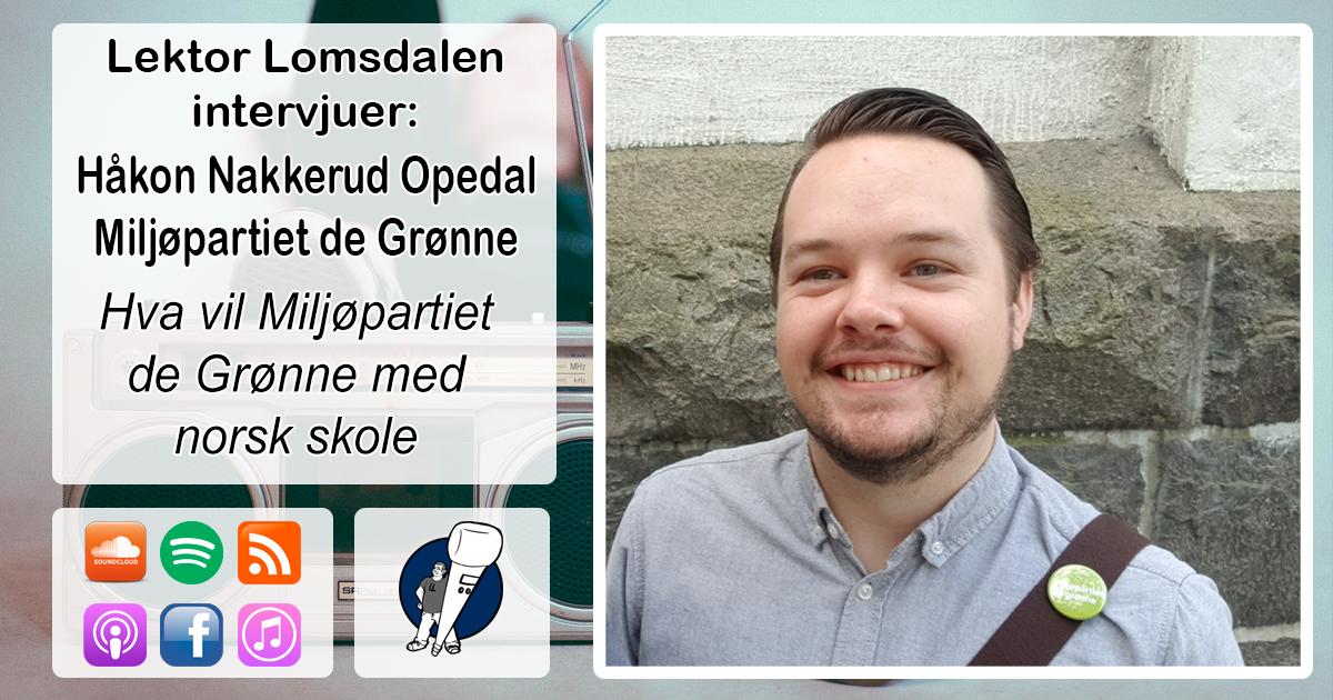 LL-171: Håkon Nakkerud Opedal om miljøpartiets ønsker for norsk skole