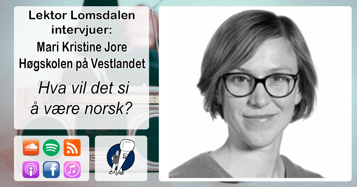 LL-178: Mari Kristine Jore om hva det vil si å være norsk