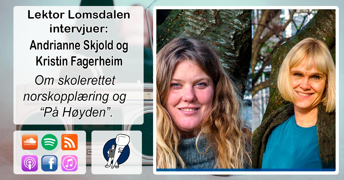LL-182: Andrianne Skjold og Kristin Fagerheim om «På Høyden»