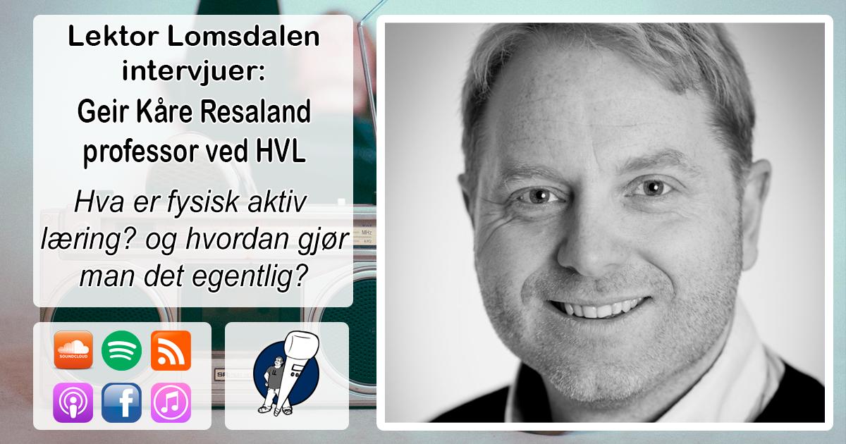 LL-185: Geir Kåre Resaland om fysisk aktiv læring
