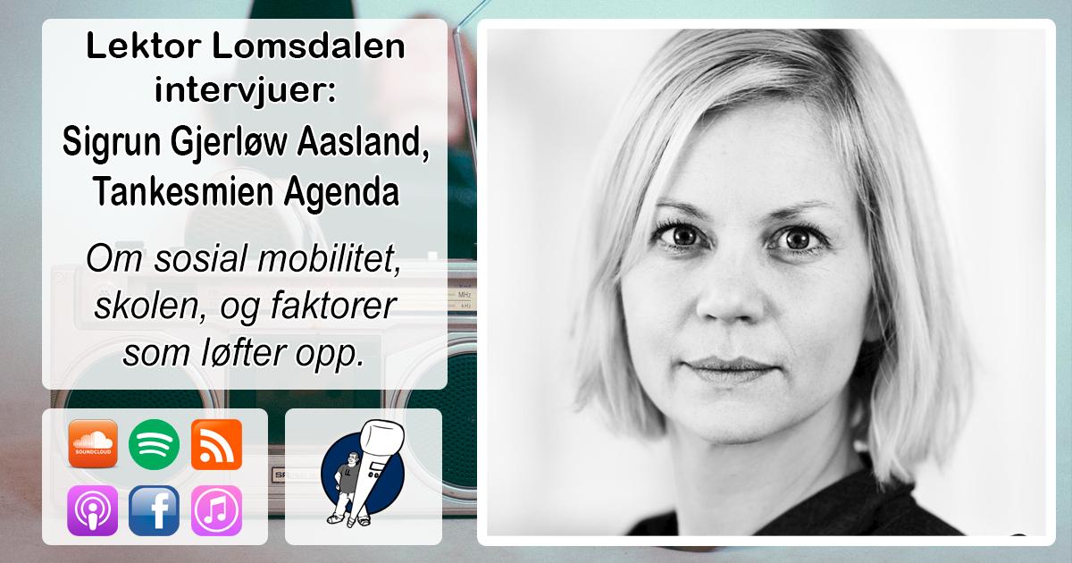 LL-189: Sigrun Aasland om sosial mobilitet og skolen