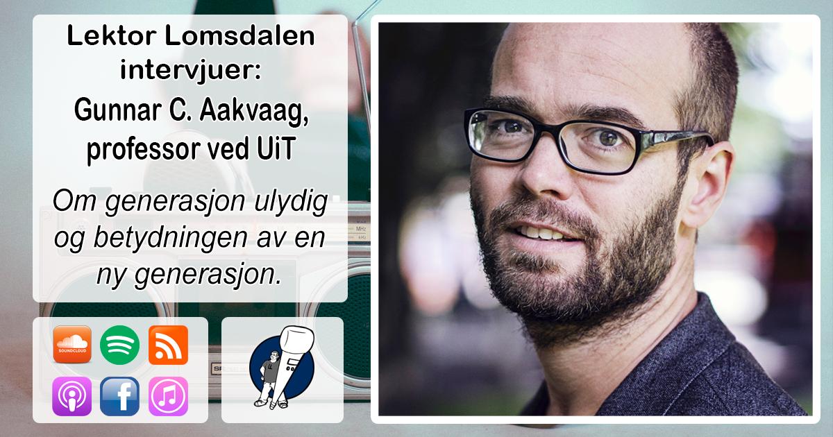 LL-190: Gunnar Aakvaag om Generasjon Ulydig