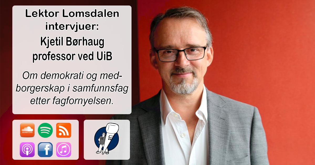 LL-197: Kjetil Børhaug om demokrati og fagfornyelse i samfunnsfag