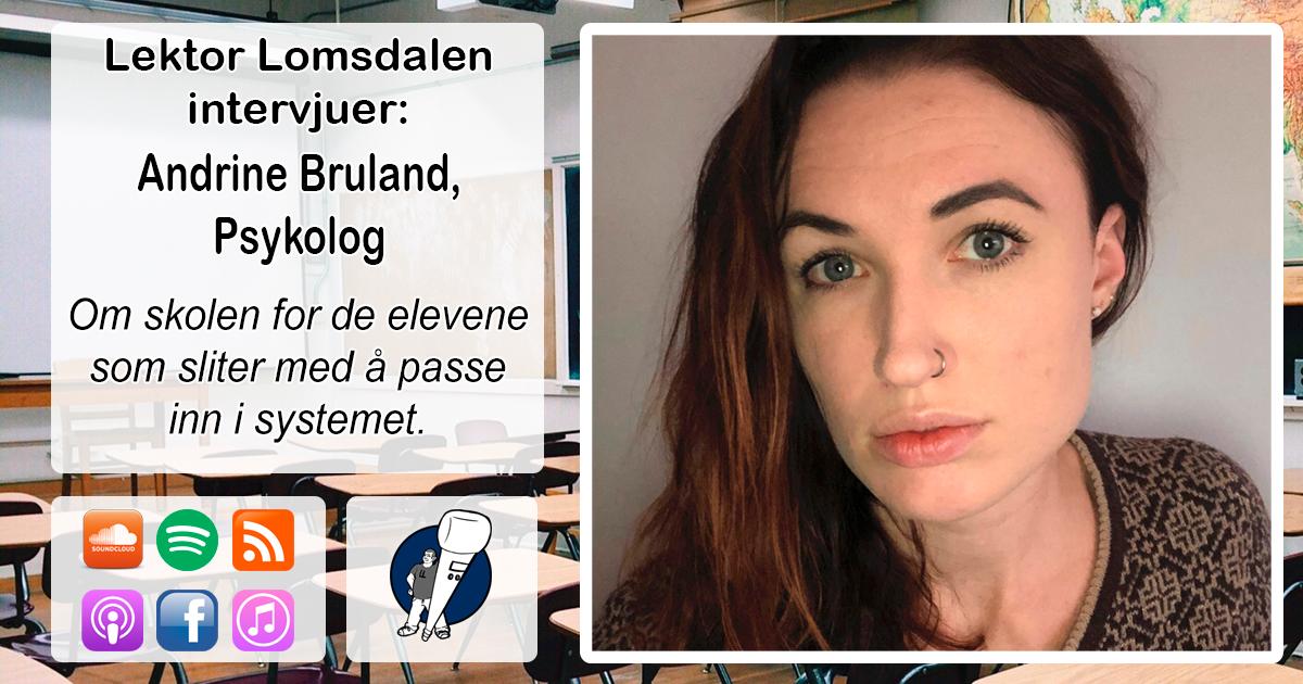 LL-204: Andrine Bruland om skolen for de som ikke passer inn