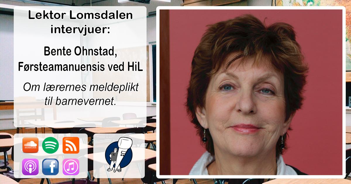 LL-206: Bente Ohnstad om bekymringsmeldinger til barnevernet