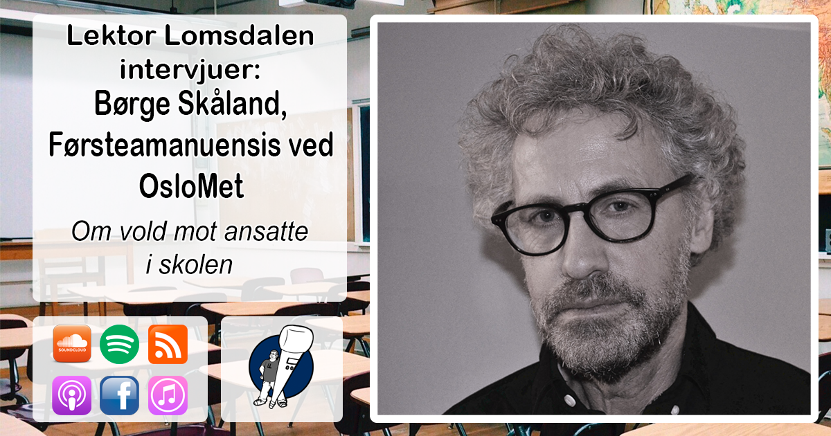 LL-212: Børge Skåland om vold mot lærere