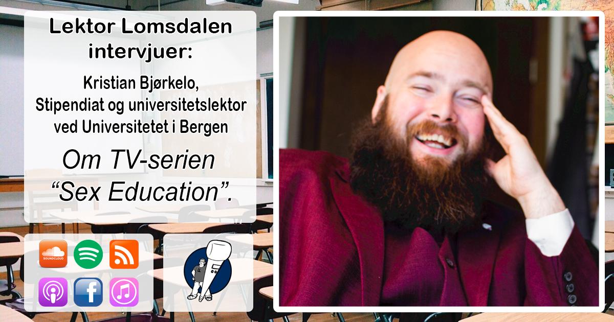 LL-215: Kristian Bjørkelo om Sex Education