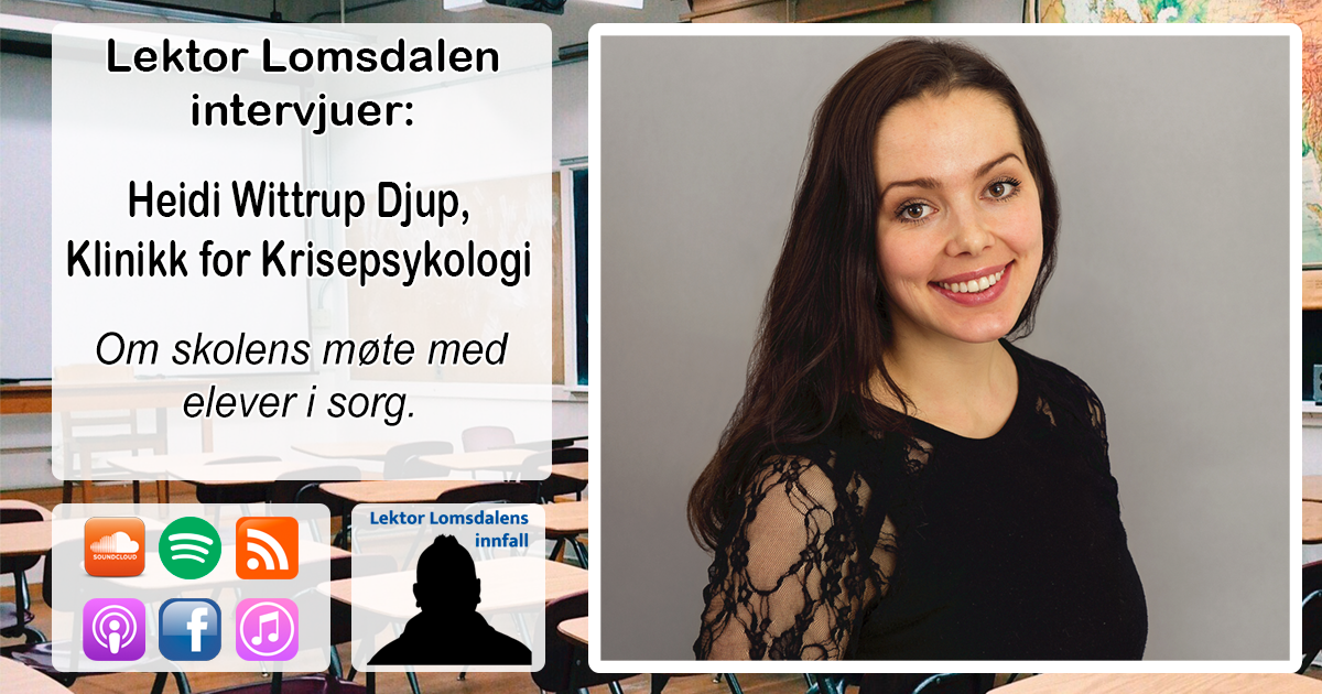 LL-226: Heidi Wittrup Djup om elever i sorg