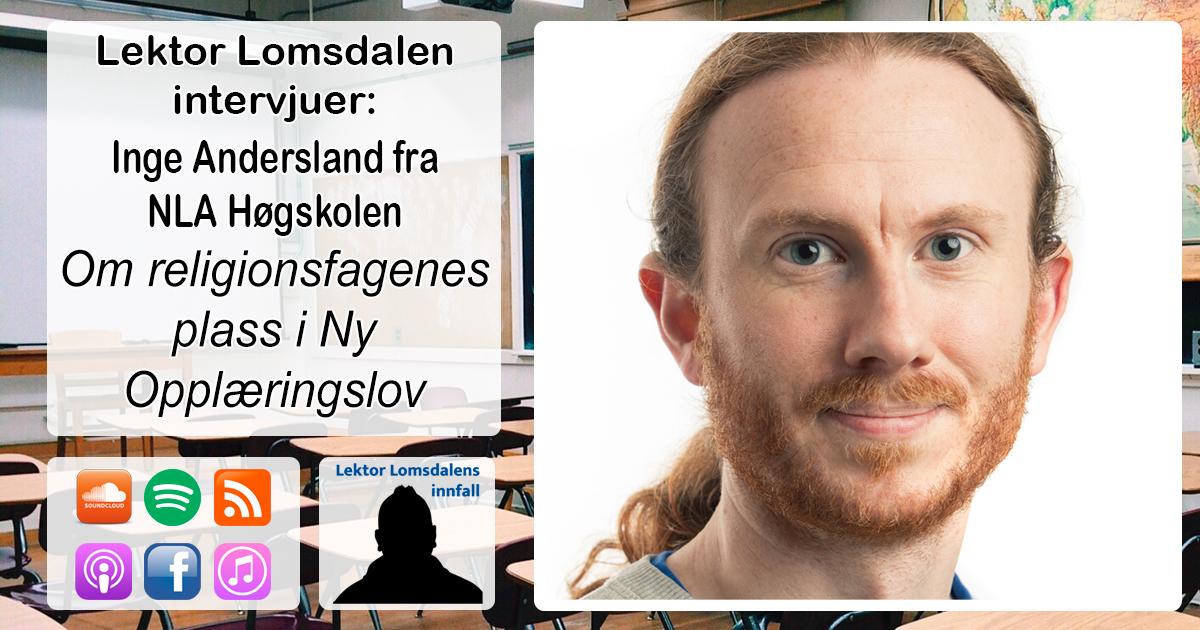 LL-229: Inge Andersland om religionsfagenes plass i Ny Opplæringslov
