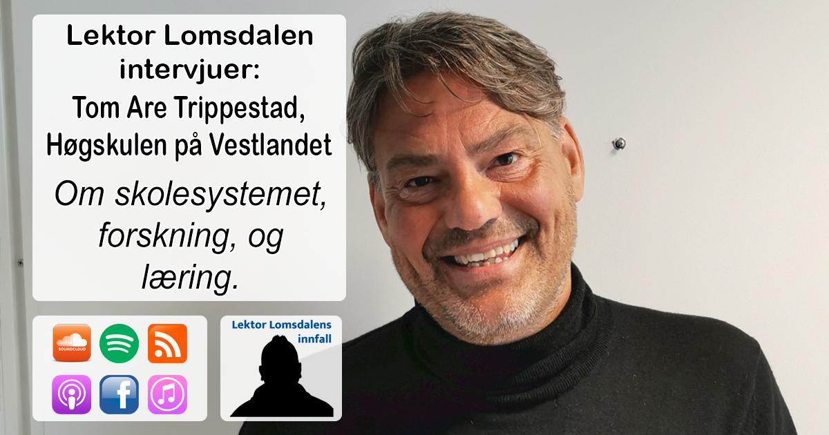 LL-234: Tom Are Trippestad om den ideologiske kampen i norsk skole