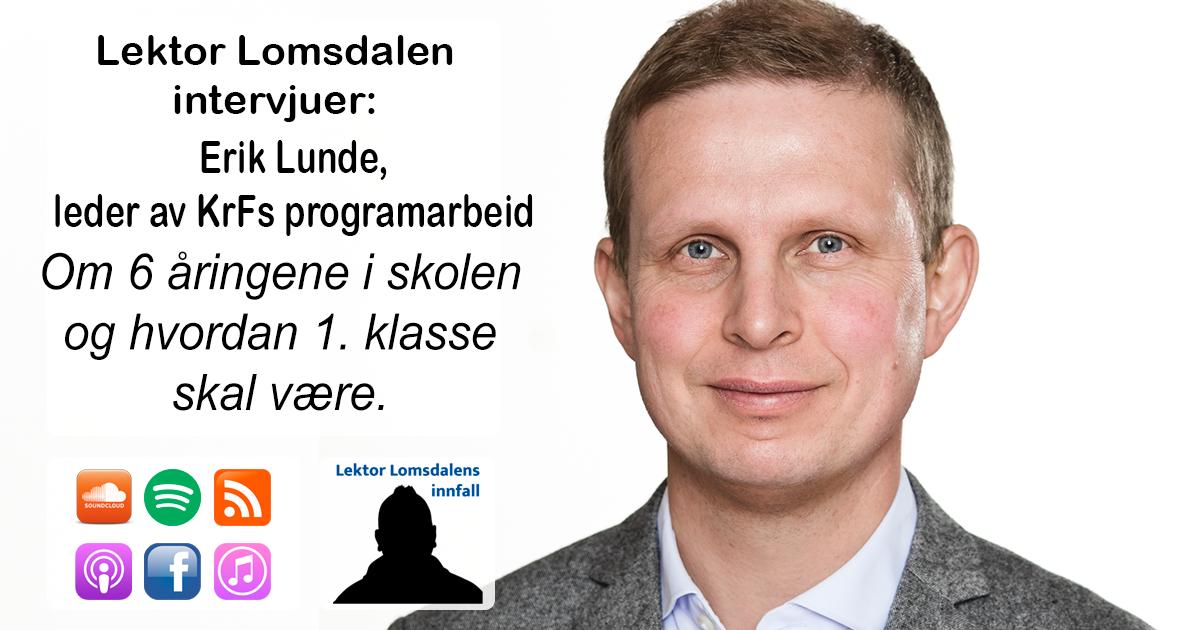 LL-236: Erik Lunde om 6-åringene i skolen
