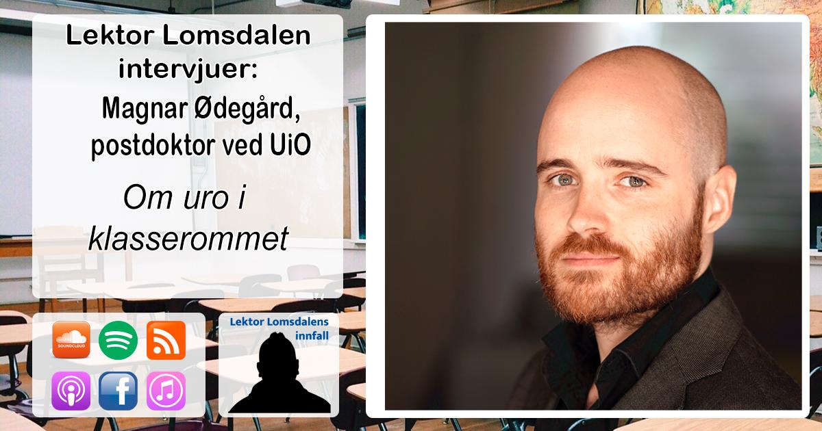 LL-237: Magnar Ødegård om uro i klasserommet