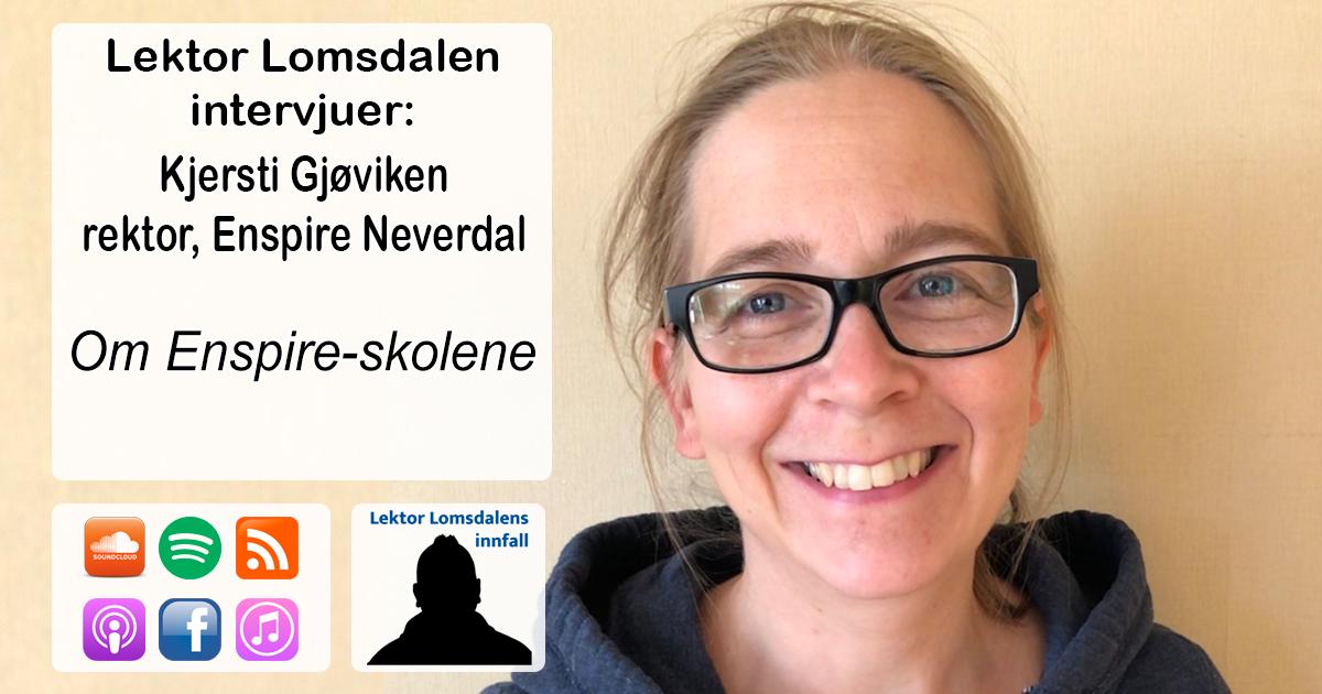 LL-238: Kjersti Gjøviken om EnSpire-skolene