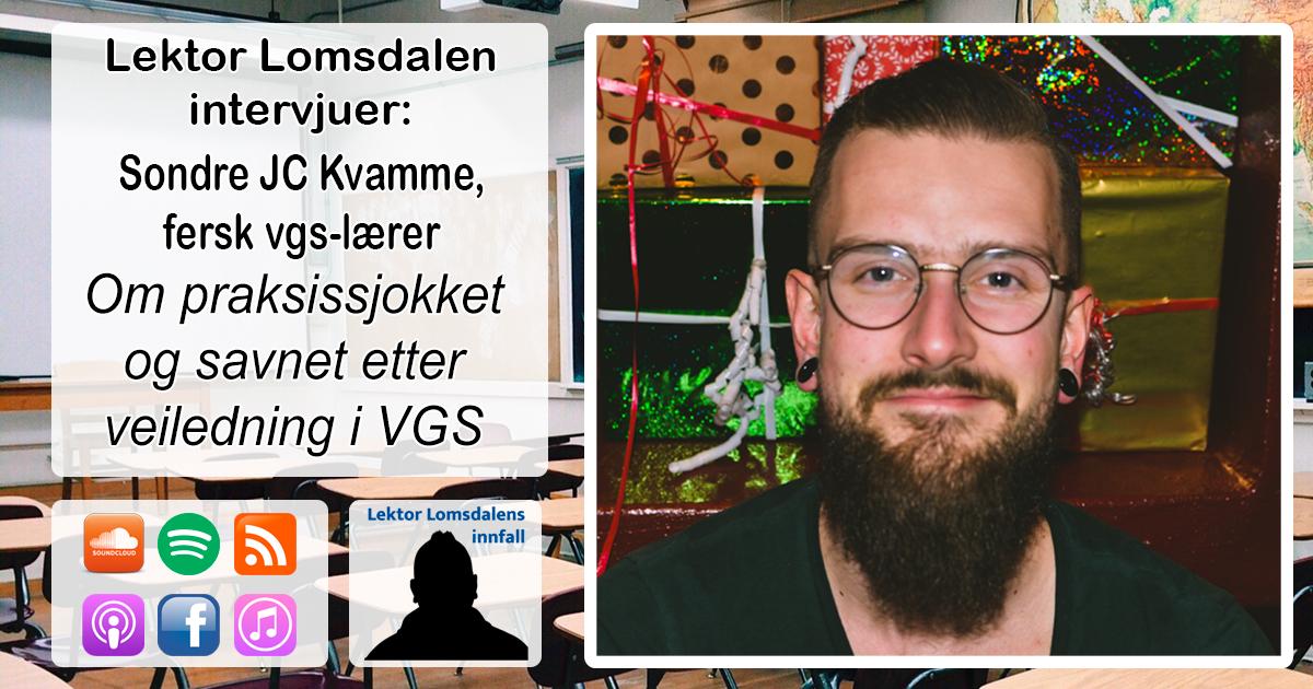 LL-240: Sondre Kvamme om praksissjokket i VGS