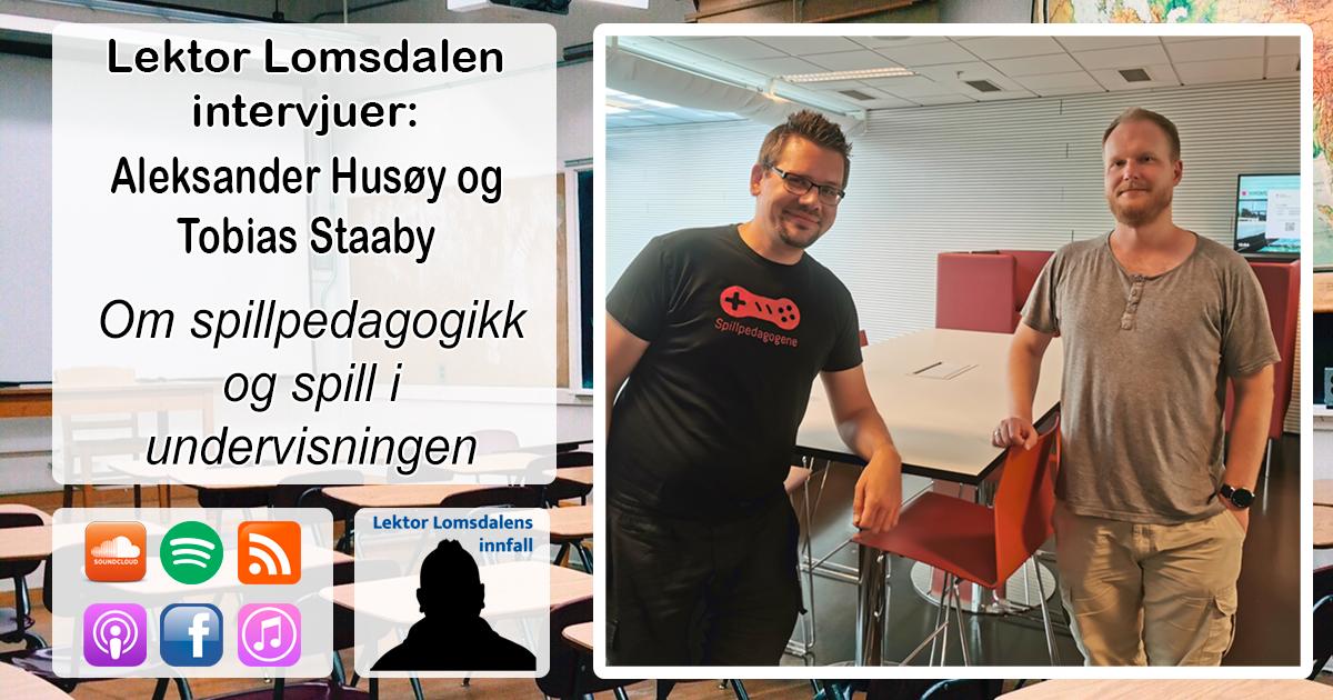 LL-243: Aleksander Husøy og Tobias Staaby om spillpedagogikk